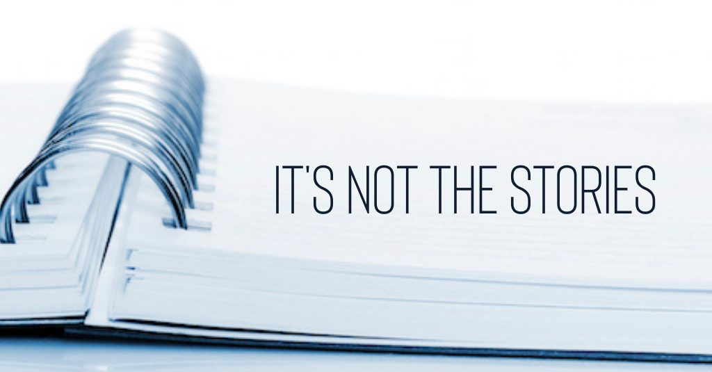 It's Not The Stories
